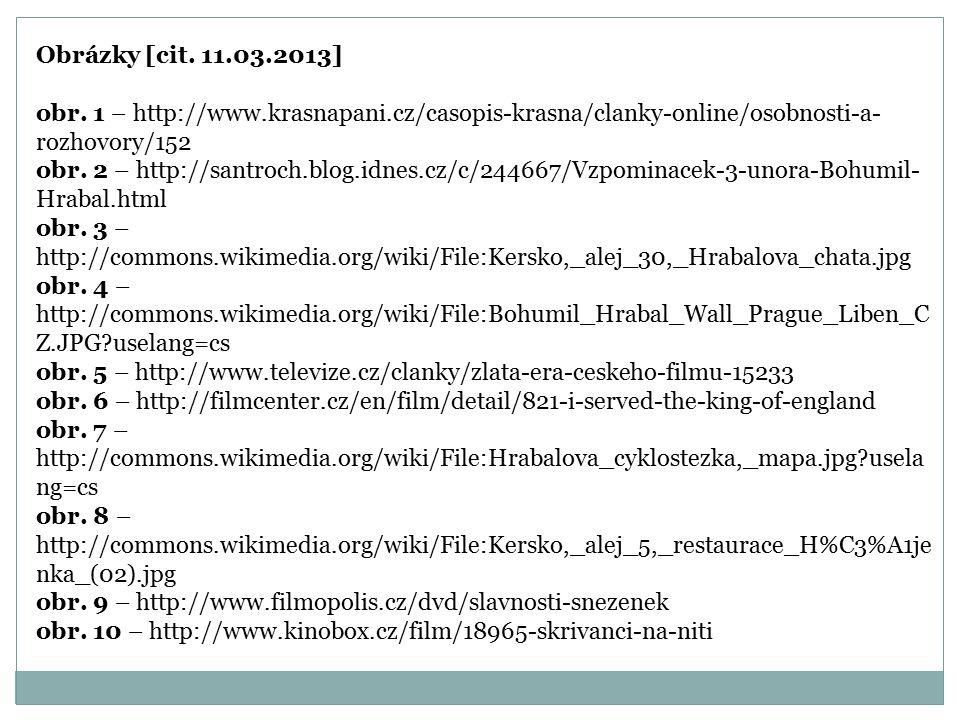 Obrázky [cit. 11.03.2013] obr. 1 – http://www.krasnapani.cz/casopis-krasna/clanky-online/osobnosti-a-rozhovory/152.